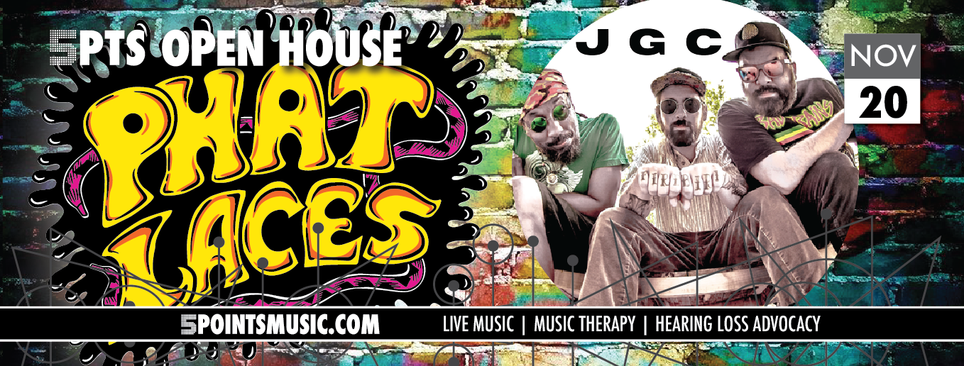 5 Points Open House with Phat Laces and JGC Trio November 20